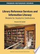 Library Reference Services and Information Literacy  Models for Academic Institutions