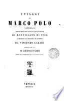 I viaggi di Marco Polo  tr  dell  orig  fr  di Rusticiano di Pisa e corredati d illustr  da V  Lazari  Pubbl  per cura di L  Pasini