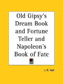 Old Gipsy s Dream Book and Fortune Teller and Napoleon s Book of Fate