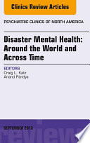 Disaster Mental Health Around The World And Across Time An Issue Of Psychiatric Clinics