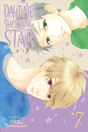 Daytime Shooting Star, Vol. 7 : heart caught between two men! after arriving...