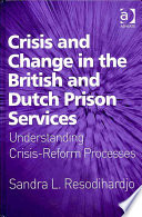 Crisis And Change In The British And Dutch Prison Services