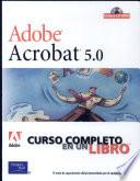 Adobe Acrobat 5 0  Curso Completo en Un Libro