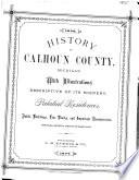 History of Calhoun County, Michigan ...