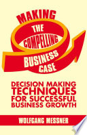 Making the Compelling Business Case