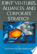 Joint Ventures  Alliances  and Corporate Strategy