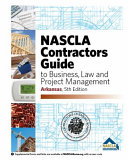 NASCLA Contractor s Guide to Business  Law and Project Management  Arkansas Edition