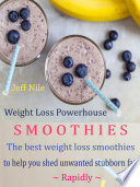 Weight Loss Powerhouse Smoothies