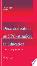 Decentralisation and Privatisation in Education Problematic Relationship Between The State Privatisation And Decentralisation