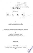 A Commentary on the Holy Scriptures  Critical  Doctrinal  and Homiletical  The Gospel according to Mark