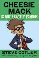 Cheesie Mack Is Not Exactly Famous Book