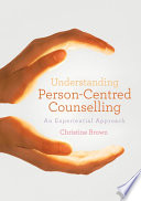 Understanding Person Centred Counselling