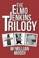 The Elmo Jenkins Trilogy Book PDF