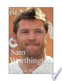 Celebrity Biographies   The Amazing Life Of Sam Worthington   Famous Actors