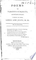 Poems on various subjects  Scotch and English  to which are added  Songs  Jests  etc