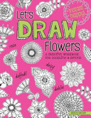 Let's Draw Flowers : enjoyable than you ever imagined!...