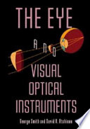 THE EYE AND VISUAL OPTICAL INSTRUMENTS. Edition en anglais