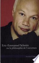 Eric Emmanuel Schmitt  ou  la philosophie de l ouverture
