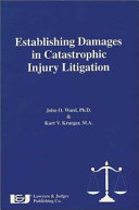 Establishing damages in catastrophic injury litigation