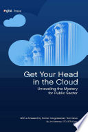 Get Your Head in the Cloud: Unlocking the Mystery for Public Sector