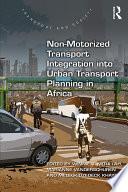 Non Motorized Transport Integration Into Urban Transport Planning in Africa