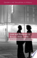 Love and Romance in Britain  1918   1970