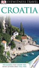 DK Eyewitness Travel Guide: Croatia