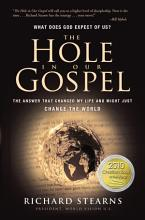 The Hole in Our Gospel: What Does God Expect of Us? The Answer that Changed My Life and Might Just Change the World [Book]