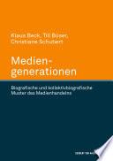 Mediengenerationen. Biografische und kollektivbiografische Muster des Medienhandelns