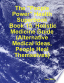 The  People Power  Health Superbook  Book 15  Holistic Medicine Guide  Alternative Medical Ideas  People Heal Themselves