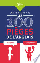 Les 100 Pièges De L'anglais par Jean-Bernard Piat