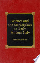 Science and the Marketplace in Early Modern Italy
