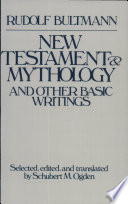 New Testament Mythology and Other Basic Writings