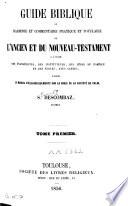 Guide biblique ou harmonie et commentaire pratique et populaire de l'Ancien et du Nouveau Testament
