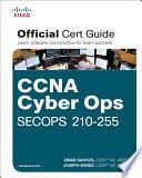 CCNA Cyber Ops SECOPS 210 255 Official Cert Guide