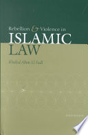 Rebellion and Violence in Islamic Law