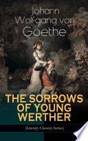 THE SORROWS OF YOUNG WERTHER  Literary Classics Series