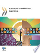 OECD Reviews of Innovation Policy OECD Reviews of Innovation Policy: Slovenia 2012