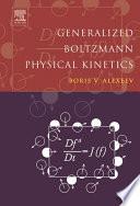 Generalized Boltzmann Physical Kinetics book