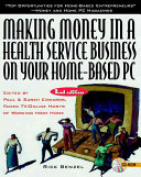 Making Money In A Health Service Business On Your Home Based Pc