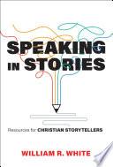 Speaking in Stories
