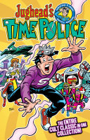 Jughead's Time Police : been drafted into a time-traveling...
