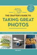 The Crafter S Guide To Taking Great Photos
