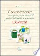 Compost  Come trasformare i rifiuti domestici del giardino e della fattoria in ottimo concime   Verde e natura