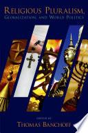 Religious Pluralism  Globalization  and World Politics