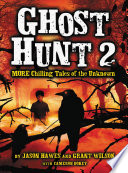 Ghost Hunt 2  MORE Chilling Tales of the Unknown Book PDF