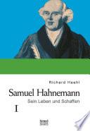 Samuel Hahnemann: Sein Leben und Schaffen