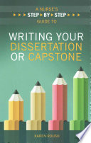 A Nurse s Step By Step Guide to Writing Your Dissertation or Capstone  2015 AJN Award Recipient