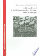 Mobility And Travel In The Mediterranean From Antiquity To The Middle Ages : of the dynamic process of...