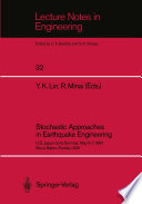 Stochastic Approaches In Earthquake Engineering
